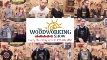 Woodworking Live Show on Friday